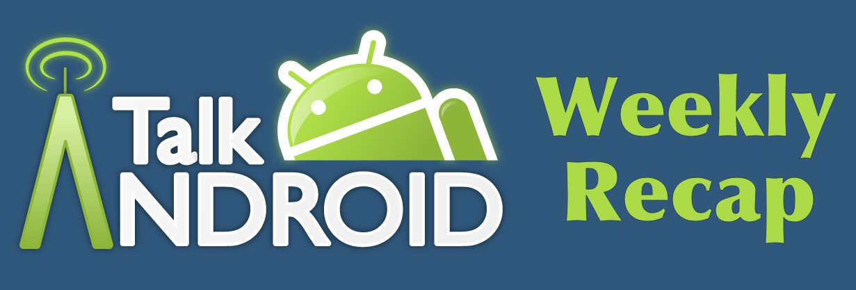 TalkAndroid_Weekly_Recap
