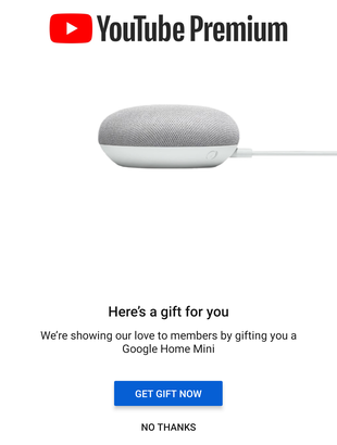 You might score a free Google Home Mini if you're using Assistant or YouTube Premium